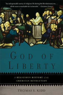 God of Liberty A Religious History of the American Revolution N/A edition cover