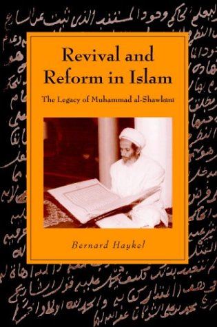 Revival and Reform in Islam The Legacy of Muhammad Al-Shawkani  2003 9780521528900 Front Cover