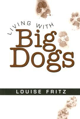 Living with Big Dogs  N/A 9780533156900 Front Cover