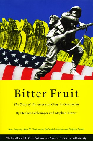 Bitter Fruit The Story of the American Coup in Guatemala 2nd 1999 edition cover