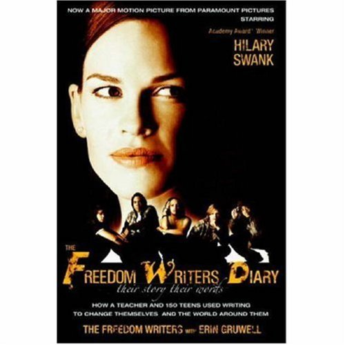 Freedom Writers Diary How a Teacher and 150 Teens Used Writing to Change Themselves and the World Around Them  2007 (Movie Tie-In) edition cover
