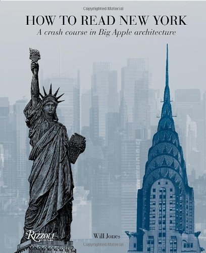 How to Read New York A Crash Course in Big Apple Architecture N/A edition cover
