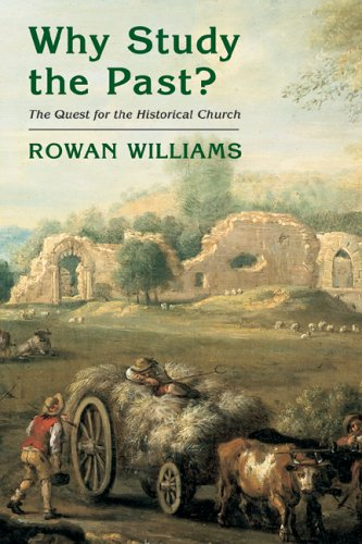 Why Study the Past? The Quest for the Historical Church N/A edition cover