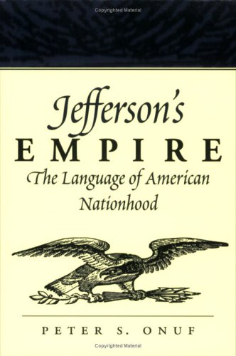 Jefferson's Empire The Language of American Nationhood N/A edition cover