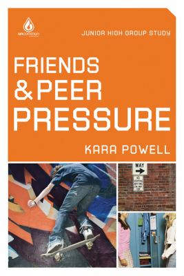 Friends and Peer Pressure   2009 9780830747900 Front Cover