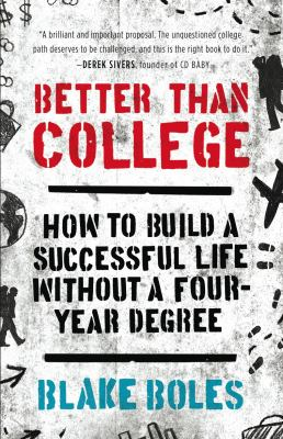 Better Than College How to Build a Successful Life Without a Four-Year Degree  2012 edition cover
