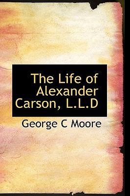 Life of Alexander Carson, L L D N/A edition cover