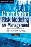 Correlation Risk Modeling and Management An Applied Guide Including the Basel III Correlation Framework - With Interactive Models in Excel/VBA  2014 edition cover