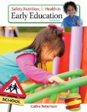 Safety, Nutrition and Health in Early Education:   2015 9781305088900 Front Cover