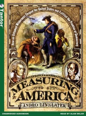 Measuring America: How The United States Was Shaped By The Greatest Land Sale In History, Library Edition  2005 9781400130900 Front Cover