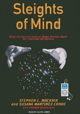 Sleights of Mind: What the Neuroscience of Magic Reveals About Our Everyday Deceptions  2010 edition cover