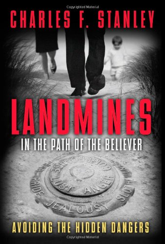 Landmines in the Path of the Believer Avoiding the Hidden Dangers  2007 9781400200900 Front Cover