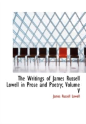 Writings of James Russell Lowell in Prose and Poetry; Volume V Political Essays N/A edition cover