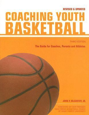 Coaching Youth Basketball The Guide for Coaches, Parents and Athletes 2nd 2006 (Revised) 9781558707900 Front Cover