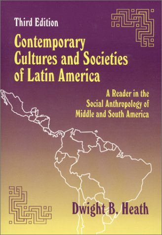 Contemporary Cultures and Societies of Latin America A Reader in the Social Anthropology of Middle and South America 3rd 2002 edition cover