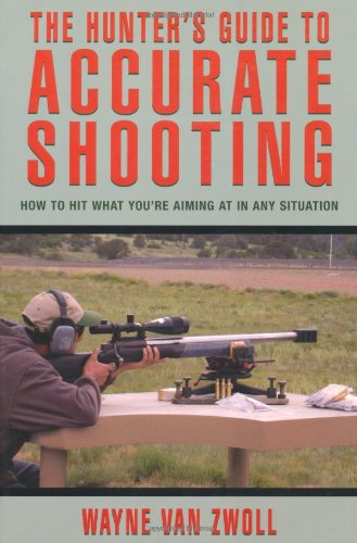 Hunter's Guide to Accurate Shooting How to Hit What You're Aiming at in Any Situation N/A 9781592284900 Front Cover