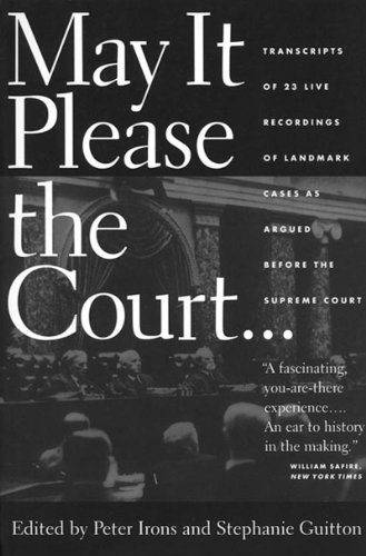May It Please the Court Transcripts of 23 Live Recordings of Landmark Cases As Argued Before the Supreme Court N/A edition cover