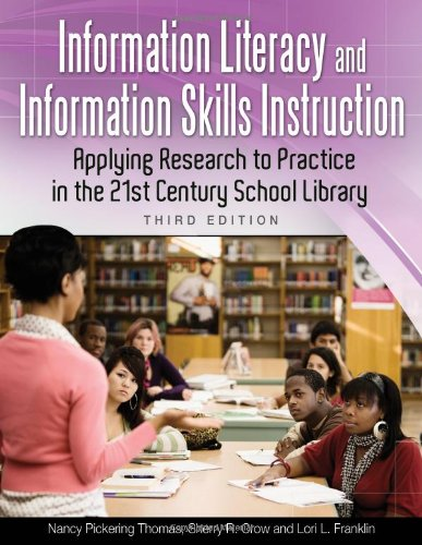 Information Literacy and Information Skills Instruction Applying Research to Practice in the 21st Century School Library 3rd 2011 (Revised) edition cover