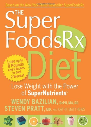 Superfoods Rx Diet Lose Weight with the Power of SuperNutrients  2009 edition cover