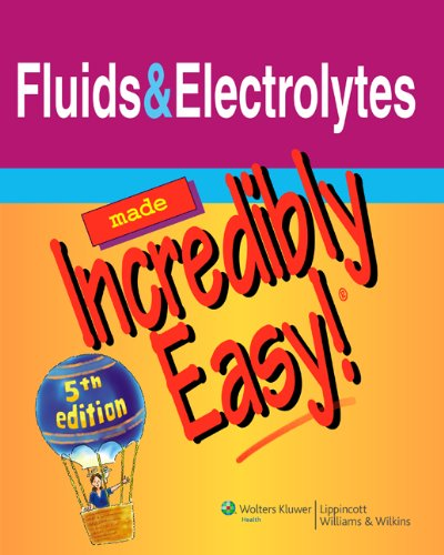 Fluids and Electrolytes Made Incredibly Easy!  5th 2011 (Revised) edition cover