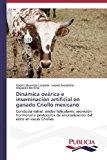 Dinamica Ovarica E Inseminacion Artificial En Ganado Criollo Mexicano  0 edition cover