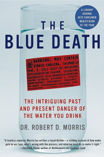 Blue Death The Intriguing Past and Present Danger of the Water You Drink N/A edition cover