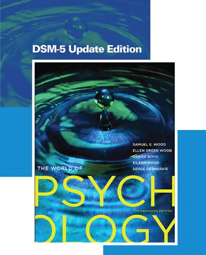 World of Psychology, Seventh Canadian Edition, DSM-5 Update Edition  7th 2015 9780133821901 Front Cover