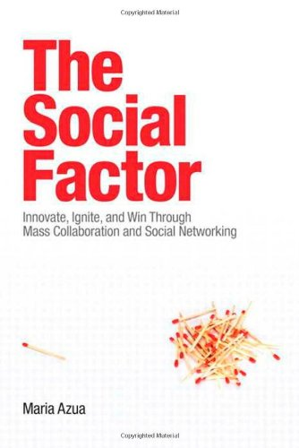 Social Factor Innovate, Ignite, and Win Through Mass Collaboration and Social Networking  2010 edition cover