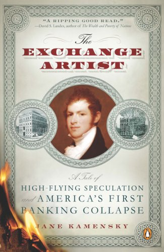 Exchange Artist A Tale of High-Flying Speculation and America's First Banking Collapse N/A edition cover