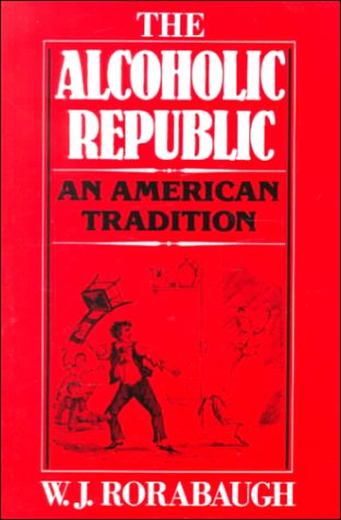 Alcoholic Republic An American Tradition N/A edition cover