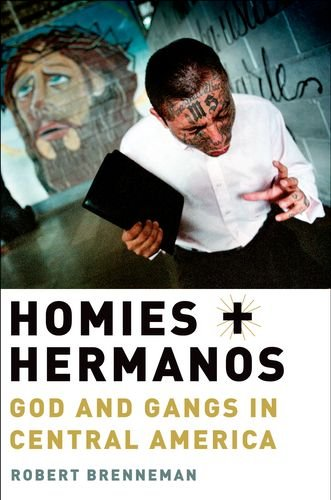 Homies and Hermanos God and Gangs in Central America  2012 edition cover