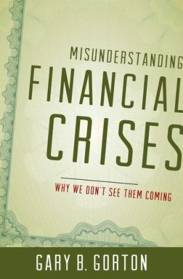 Misunderstanding Financial Crises Why We Don't See Them Coming  2012 edition cover