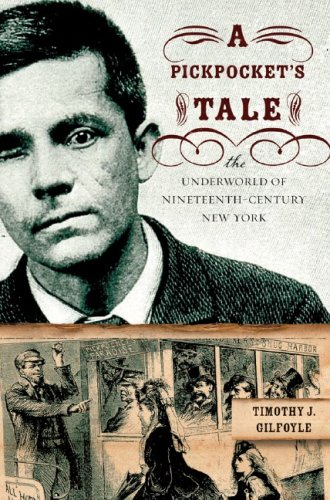 Pickpocket's Tale The Underworld of Nineteenth-Century New York  2006 edition cover