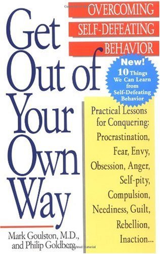 Get Out of Your Own Way Overcoming Self-Defeating Behavior  1996 9780399519901 Front Cover