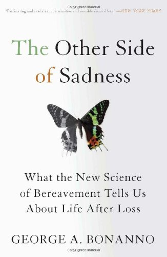 Other Side of Sadness What the New Science of Bereavement Tells Us about Life after Loss  2010 edition cover