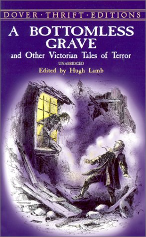 Bottomless Grave And Other Victorian Tales of Terror  2001 9780486415901 Front Cover