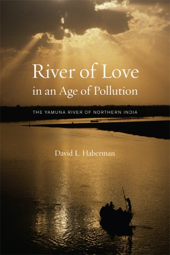 River of Love in an Age of Pollution The Yamuna River of Northern India  2006 edition cover