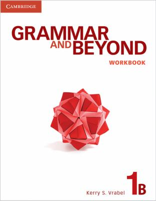Grammar and Beyond Level 1 Workbook B   2012 9780521279901 Front Cover