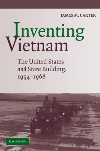 Inventing Vietnam The United States and State Building in Southeast Asia, 1954-1968  2008 edition cover