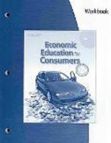 Workbook for Miller/Stafford's Economic Education for Consumers, 4th  4th 2010 (Revised) 9780538448901 Front Cover
