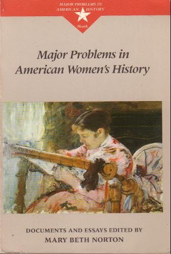 Major Problems in American Women's History : Documents and Essays 1st edition cover