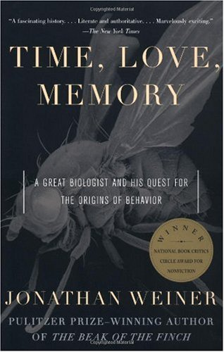Time, Love, Memory A Great Biologist and His Quest for the Origins of Behavior N/A edition cover