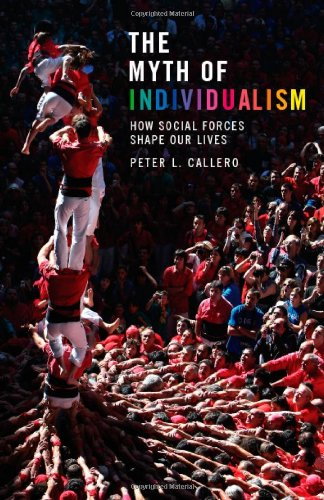 Myth of Individualism How Social Forces Shape Our Lives  2009 edition cover