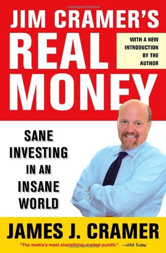 Jim Cramer's Real Money Sane Investing in an Insane World  2009 edition cover
