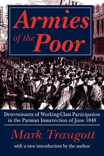 Armies of the Poor Determinants of Working-Class Participation in the Parisian Insurrection of June 1848  2002 edition cover