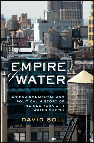 Empire of Water An Environmental and Political History of the New York City Water Supply  2013 edition cover