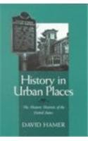 History in Urban Places The Historic Districts of the United States N/A edition cover