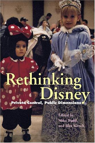 Rethinking Disney Private Control, Public Dimensions  2005 edition cover