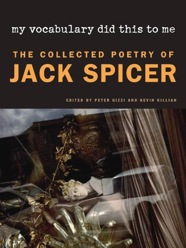 My Vocabulary Did This to Me The Collected Poetry of Jack Spicer  2010 edition cover