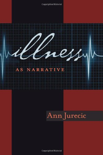 Illness as Narrative   2012 9780822961901 Front Cover